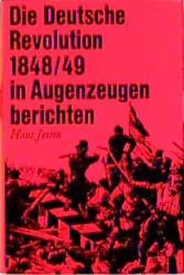 Die Deutsche Revolution 1848/49 in Augenzeugenberichten