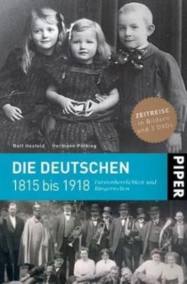 Die Deutschen 1815 bis 1918