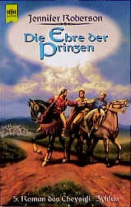 Die Ehre der Prinzen. 5. Roman des Cheysuli- Zyklus.