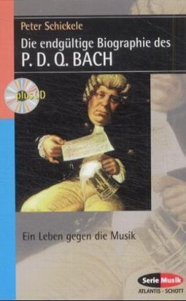 Die endgültige Biographie des P. D. Q. Bach, m. Audio-CD
