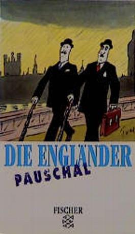 Die Engländer pauschal