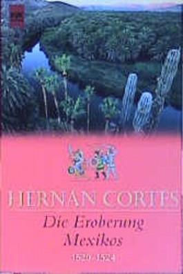Die Eroberung Mexikos 1520-1524