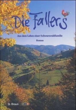 Die Fallers. Der Roman / Aus dem Leben einer Schwarzwaldfamilie