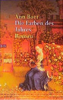 Die Farben des Jahres. Die Geschichte einer Frau im Mittelalter.