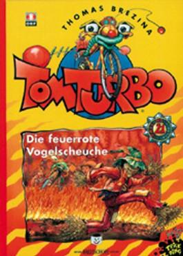 Tom Turbo - Die feuerrote Vogelscheuche