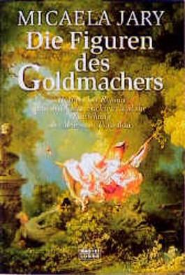 Die Figuren des Goldmachers