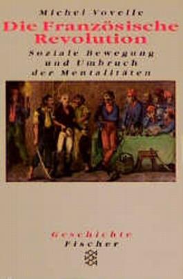 Die Französische Revolution, Soziale Bewegung und Umbruch der Mentalitäten