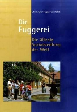Die Fuggerei – Die älteste Sozialsiedlung der Welt