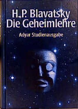 Die Geheimlehre. Adyar-Studienausgabe