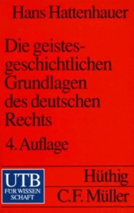 Die geistesgeschichtlichen Grundlagen des deutschen Rechts