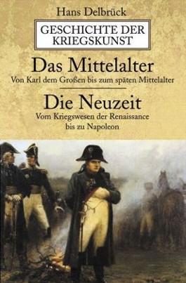 Die Geschichte der Kriegskunst. Das Mittelalter, Die Neuzeit