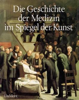 Die Geschichte der Medizin im Spiegel der Kunst