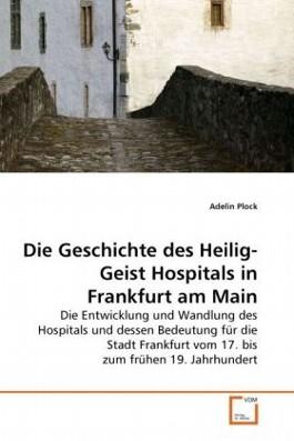 Die Geschichte des Heilig-Geist Hospitals in Frankfurt am Main