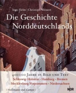 Die Geschichte Norddeutschlands