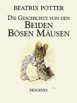 Die Geschichte von den beiden bösen Mäusen