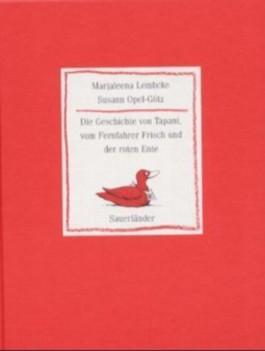 Die Geschichte von Tapani, vom Fernfahrer Frisch und der roten Ente
