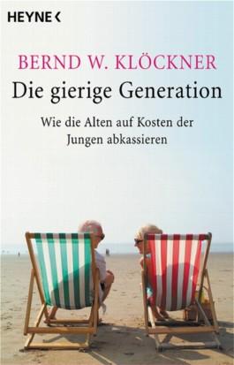 Die gierige Generation