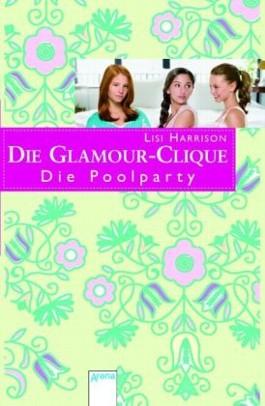 Die Glamour-Clique (15) Die Poolparty