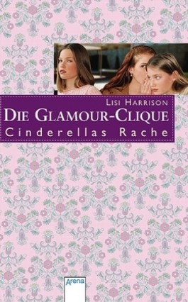 die glamour-clique – cinderellas rache