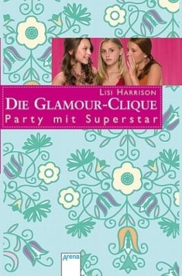 Die Glamour-Clique - Party mit Superstar