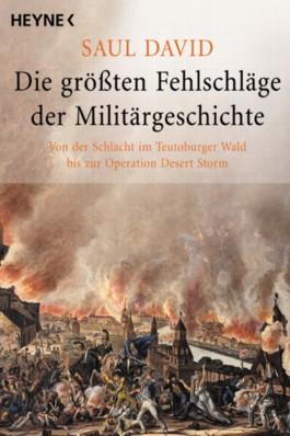 Die größten Fehlschläge der Militärgeschichte