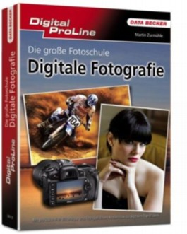 Die große Fotoschule Digitale Fotografie
