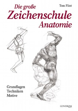 Die große Zeichenschule Anatomie