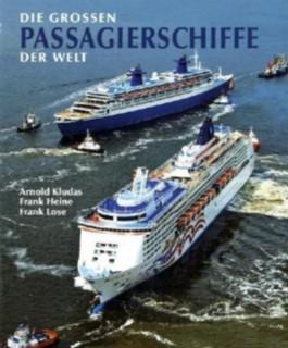 Die grossen Passagierschiffe der Welt
