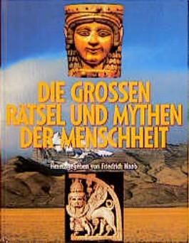 Die großen Rätsel und Mythen der Menschheit