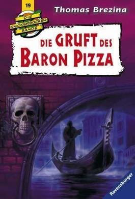 Die Knickerbocker-Bande: Die Gruft des Baron Pizza