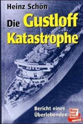 Die Gustloff-Katastrophe