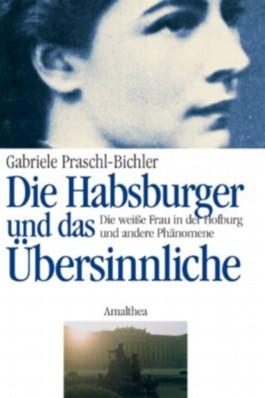 Die Habsburger und das Übersinnliche