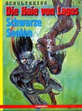 Die Haie von Lagos, Bd.1, Schwarze Seelen