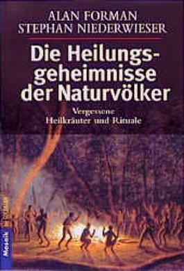 Die Heilungsgeheimnisse der Naturvölker