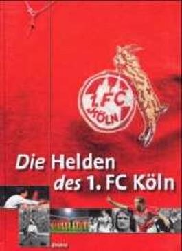 Die Helden des 1. FC Köln