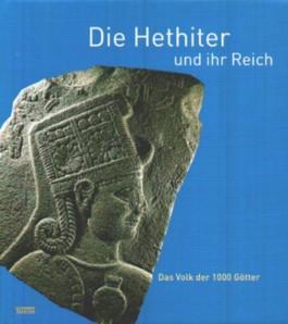 Die Hethiter und ihr Reich