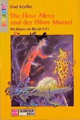 Die Hexe Alexa und der Flöwe Murxel