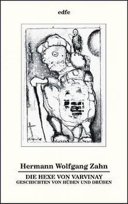 Die Hexe von Varvinay. Geschichten von hüben und drüben