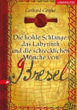 Die hohle Schlange, das Labyrinth und die schrecklichen Mönche von Bresel
