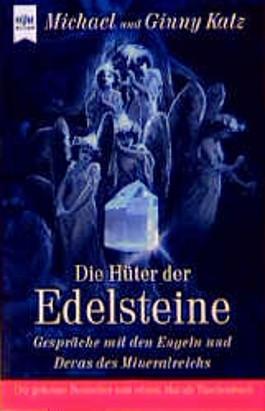 Die Hüter der Edelsteine. Gespräche mit den Engeln und Devas des Mineralreichs.