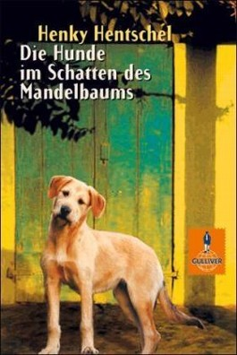 Die Hunde im Schatten des Mandelbaums