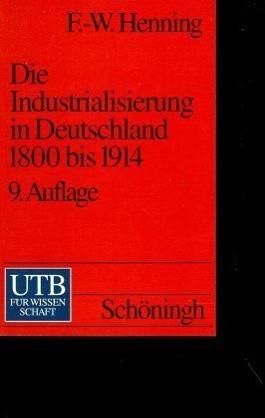 Die Industrialisierung in Deutschland 1800 bis 1914