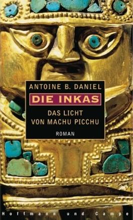 Die Inkas, Das Licht von Machu Picchu