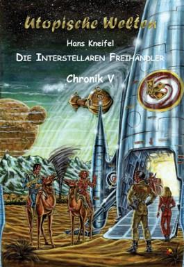 Die Interstellaren Freihändler - Chronik V