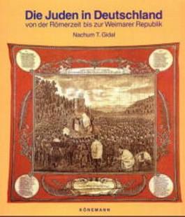 Die Juden in Deutschland von der Römerzeit bis zur Weimarer Republik
