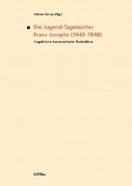 Die Jugend-Tagebücher Franz Josephs (1843-1848)