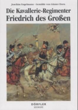 Die Kavallerie-Regimenter Friedrich des Grossen 1756-1763