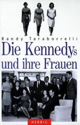 Die Kennedys und ihre Frauen