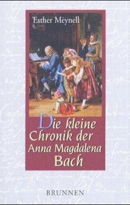 Die kleine Chronik der Anna Magdalena Bach