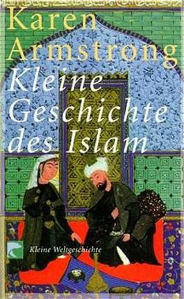 Die kleine Geschichte des Islam